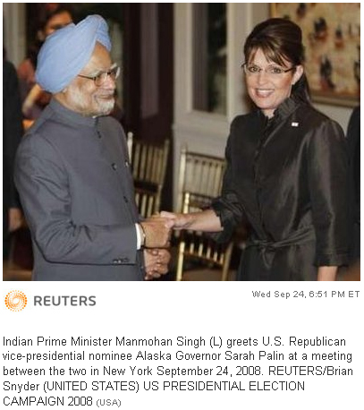 Indian Prime Minister Manmohan Singh (L) greets U.S. Republican vice-presidential nominee Alaska Governor Sarah Palin at a meeting between the two in New York September 24, 2008. REUTERS/Brian Snyder (UNITED STATES) US PRESIDENTIAL ELECTION CAMPAIGN 2008