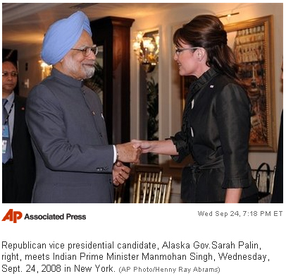 Republican vice presidential candidate, Alaska Gov.Sarah Palin, right, meets Indian Prime Minister Manmohan Singh, Wednesday, Sept. 24, 2008 in New York.  (AP Photo/Henny Ray Abrams)