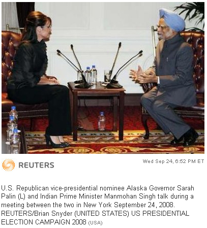 U.S. Republican vice-presidential nominee Alaska Governor Sarah Palin (L) and Indian Prime Minister Manmohan Singh talk during a meeting between the two in New York September 24, 2008. REUTERS/Brian Snyder (UNITED STATES) US PRESIDENTIAL ELECTION CAMPAIGN 2008